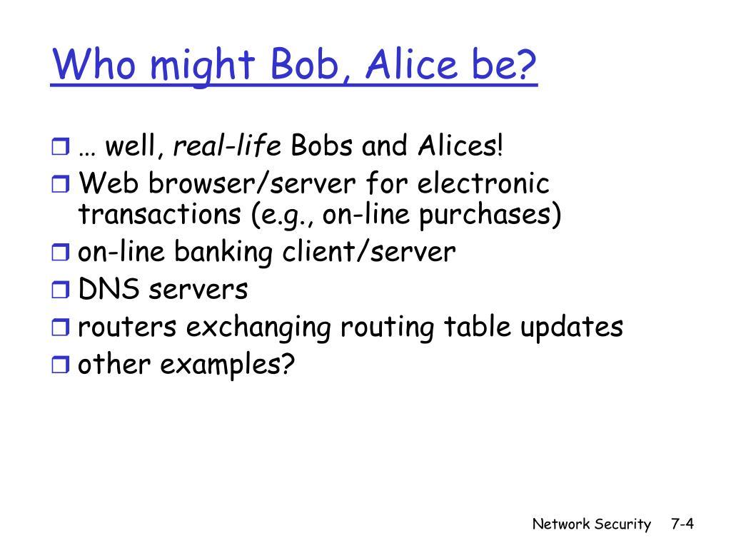 Who might Bob, Alice be?
