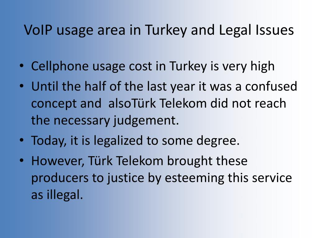 VoIP usage area in Turkey and Legal Issues