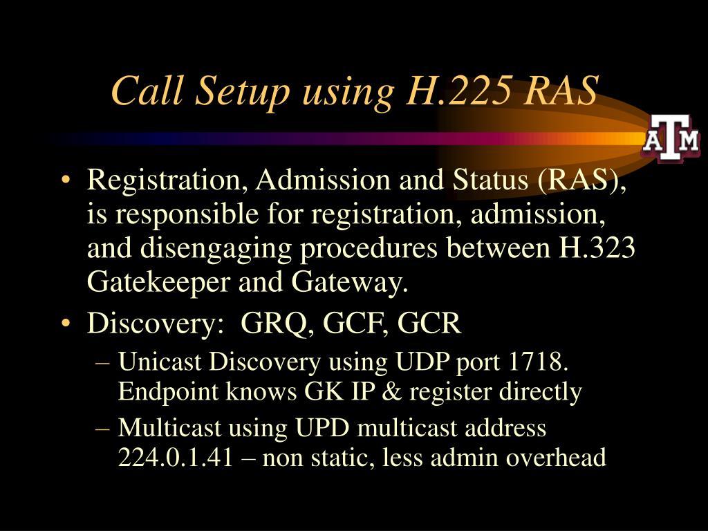 Call Setup using H.225 RAS