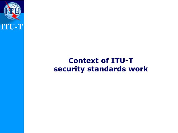 Context of itu t security standards work