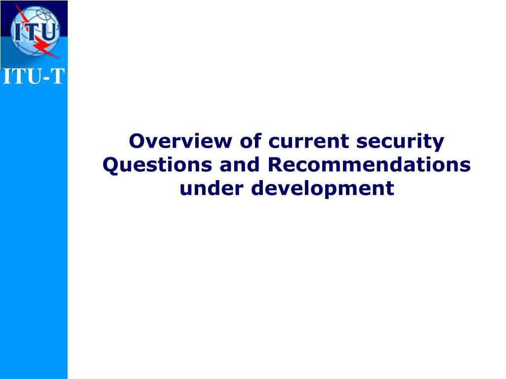 Overview of current security Questions and Recommendations under development