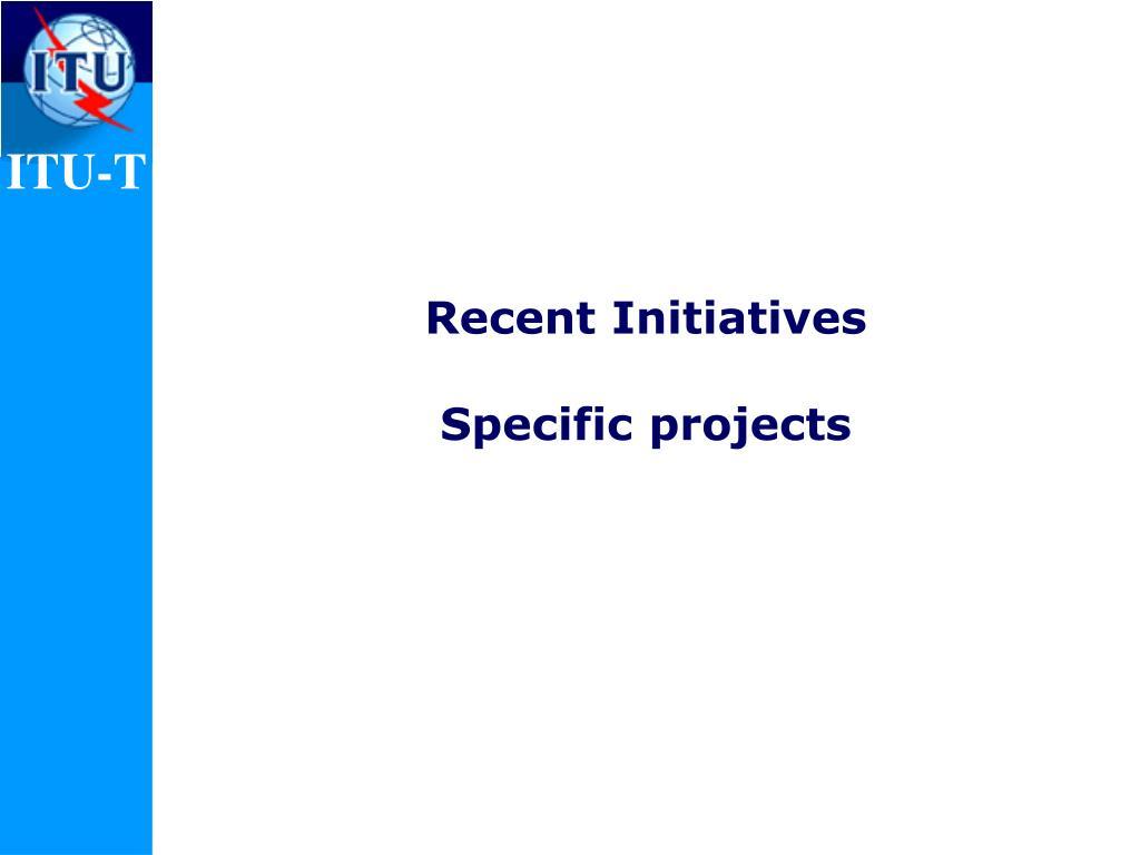 Recent Initiatives