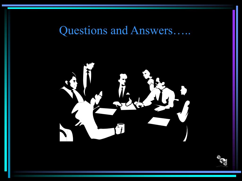 Questions and Answers…..