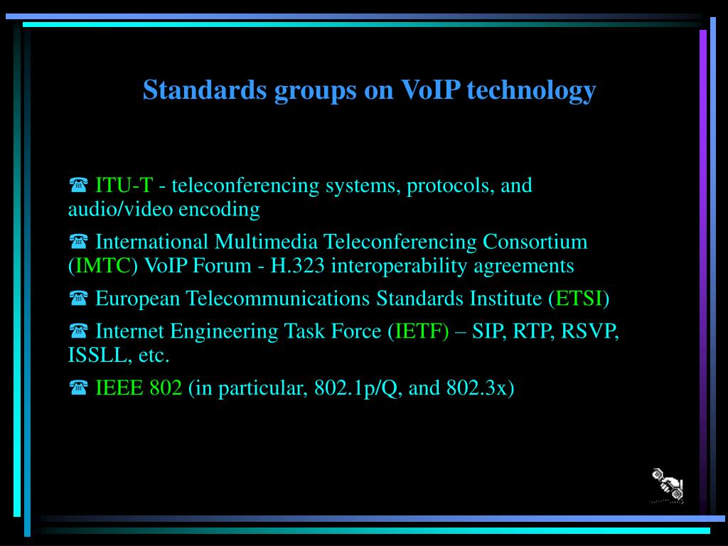 Standards groups on VoIP technology