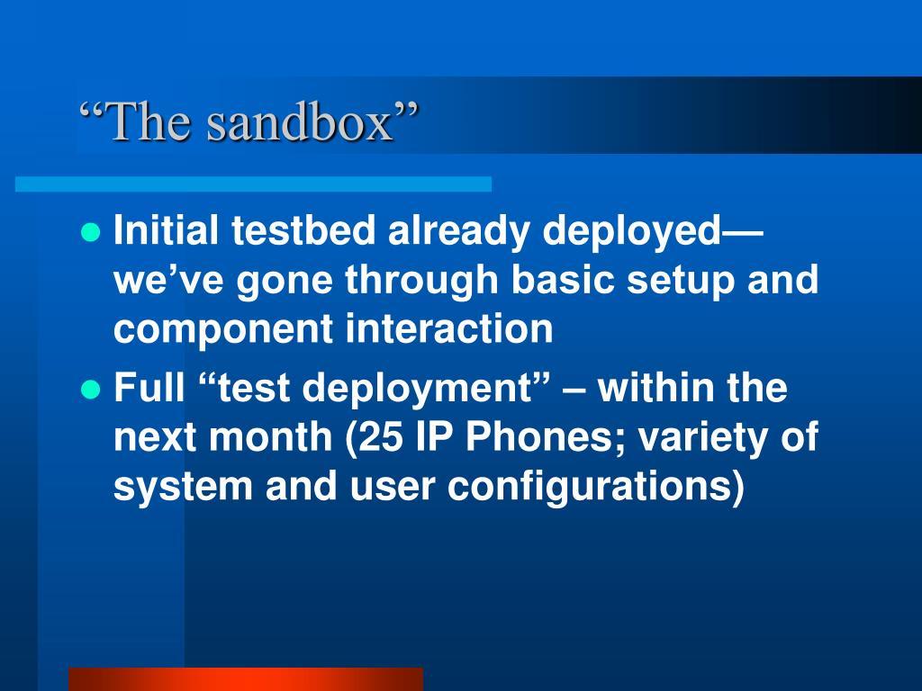 """The sandbox"""