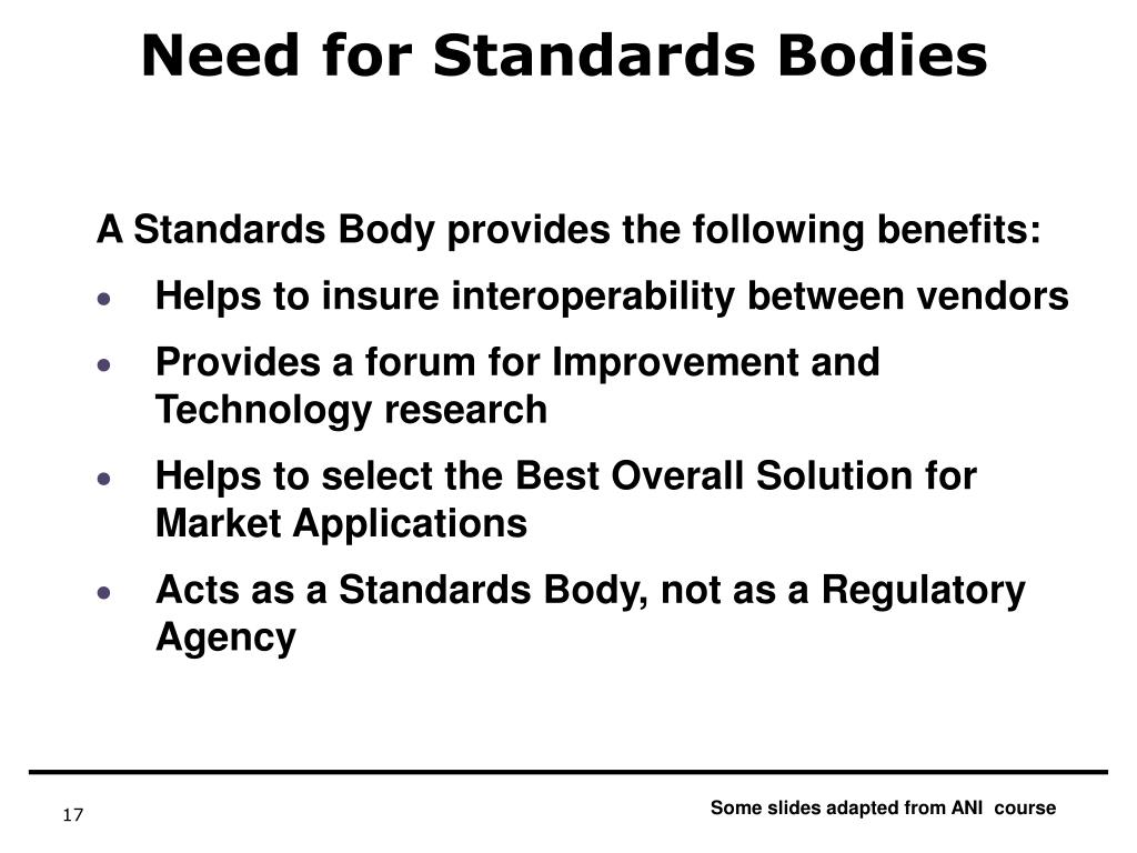 Need for Standards Bodies