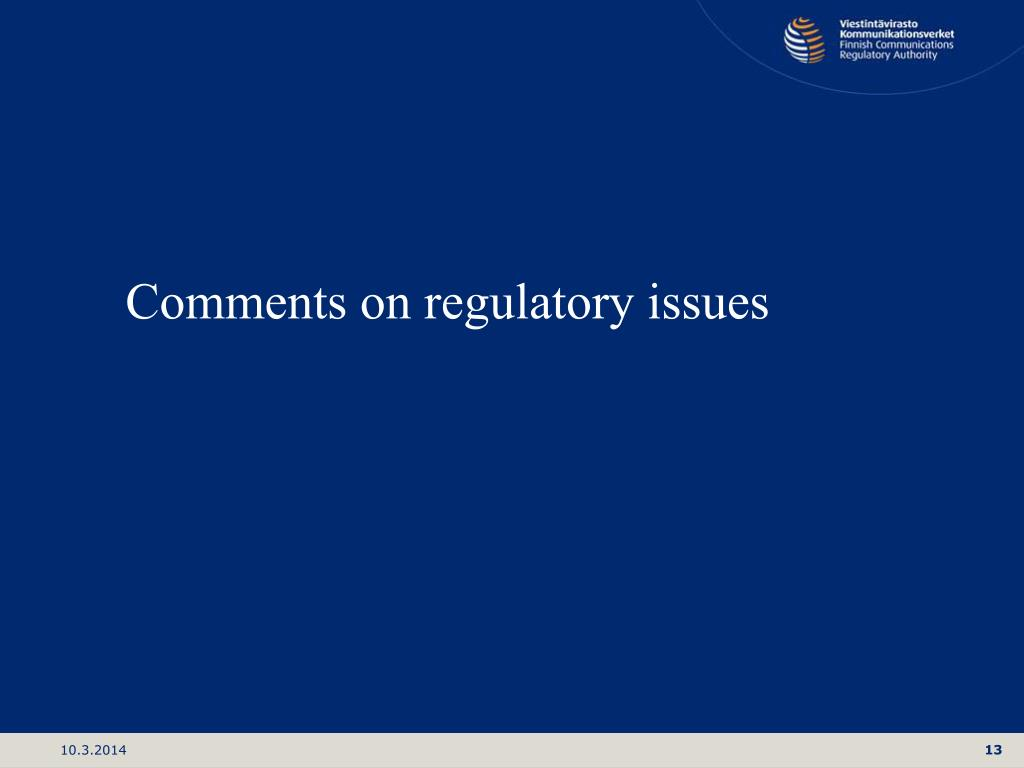 Comments on regulatory issues