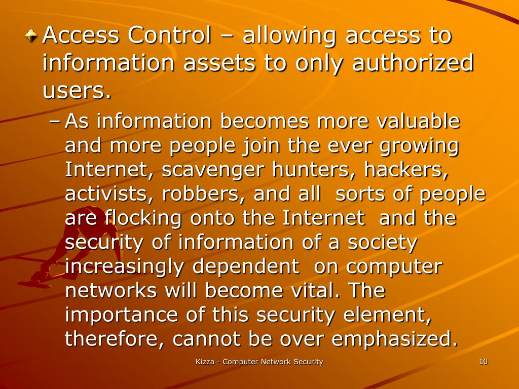 Access Control – allowing access to information assets to only authorized users.