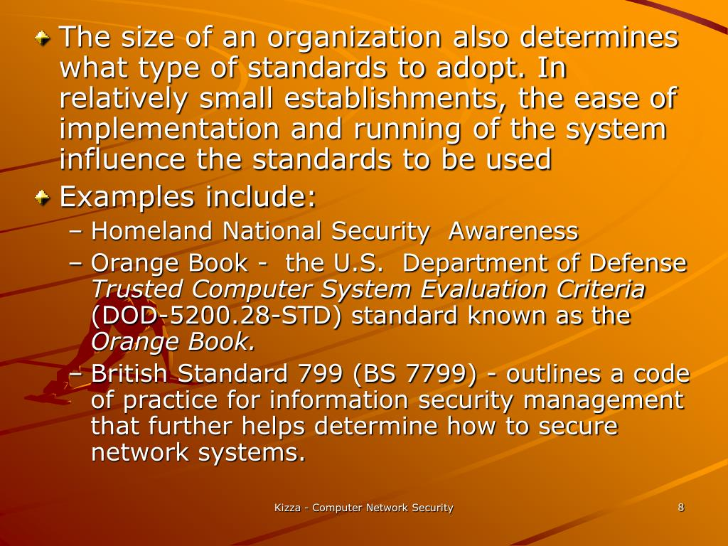The size of an organization also determines what type of standards to adopt. In relatively small establishments, the ease of implementation and running of the system  influence the standards to be used
