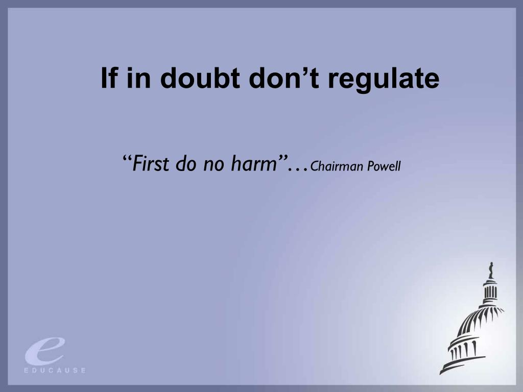If in doubt don't regulate