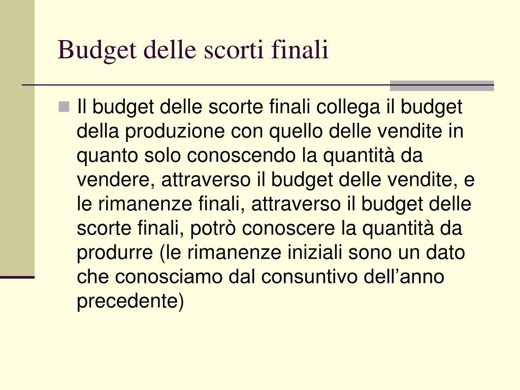 Budget delle scorti finali