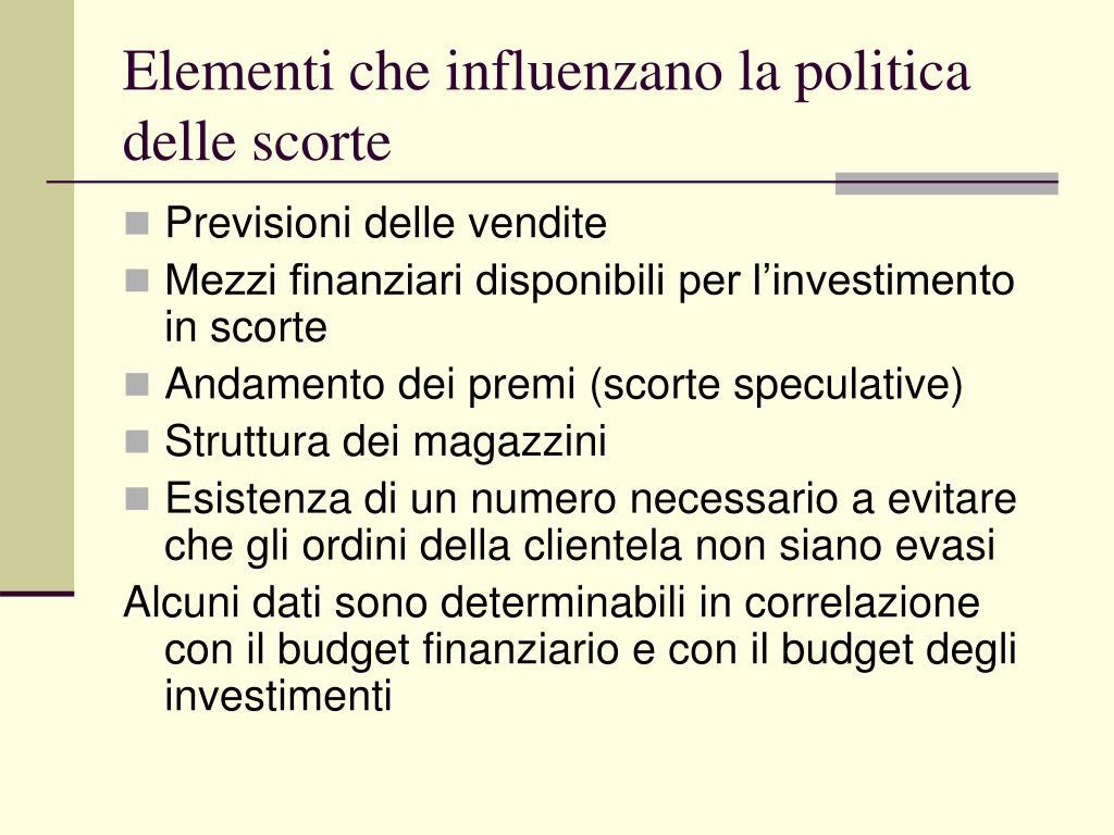 Elementi che influenzano la politica delle scorte