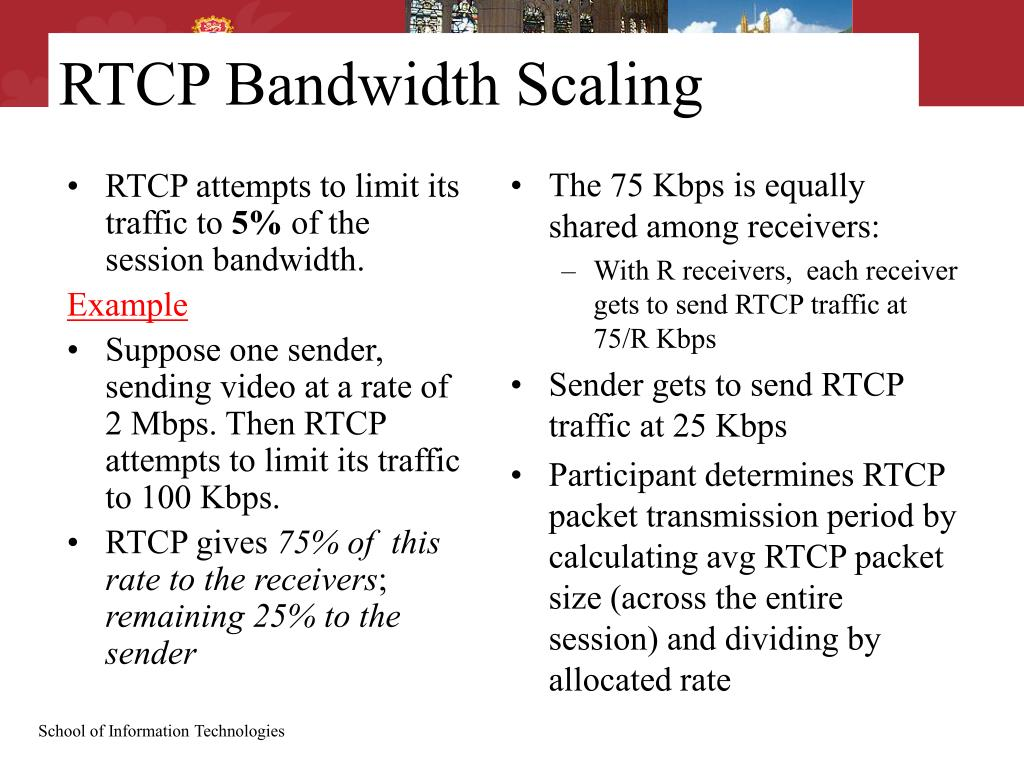 RTCP attempts to limit its traffic to