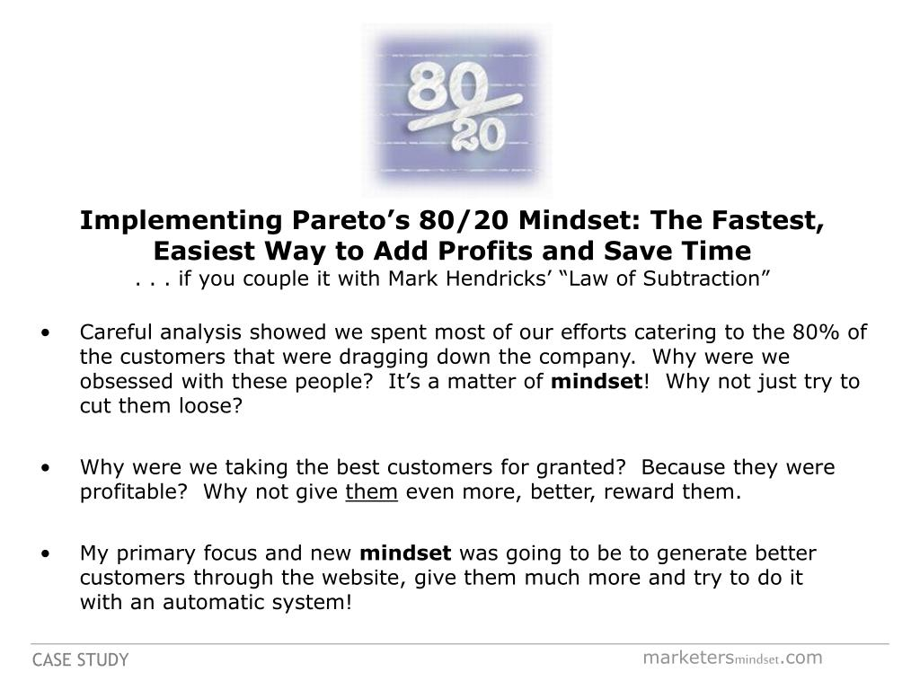Implementing Pareto's 80/20 Mindset: The Fastest, Easiest Way to Add Profits and Save Time