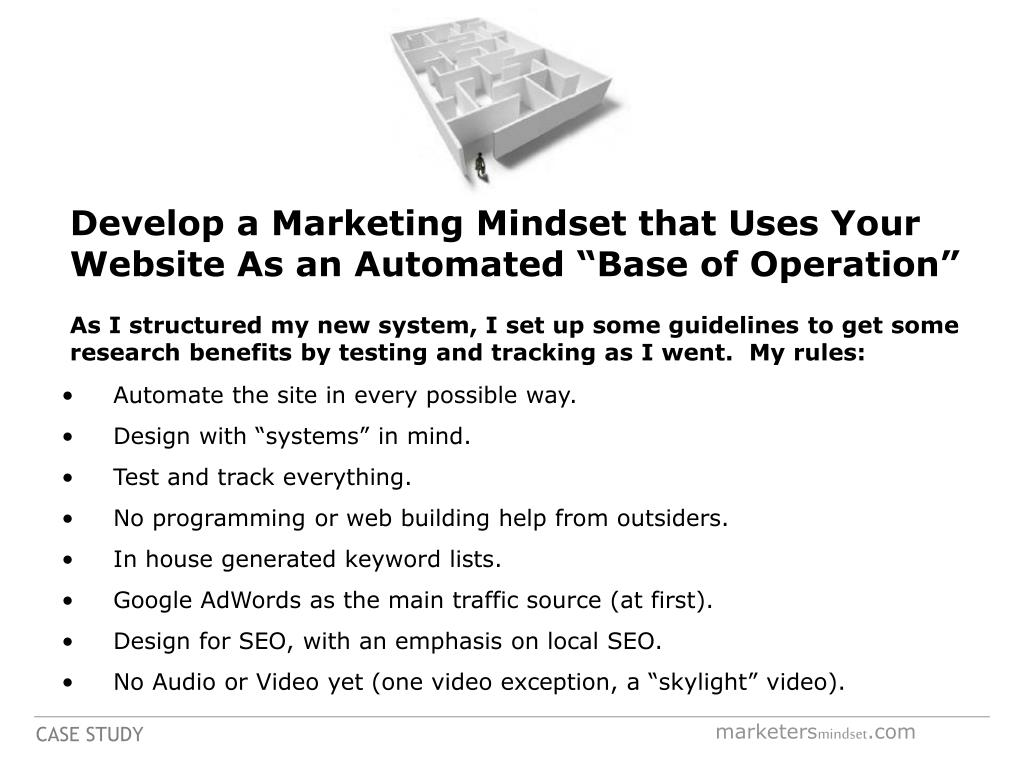 "Develop a Marketing Mindset that Uses Your Website As an Automated ""Base of Operation"""