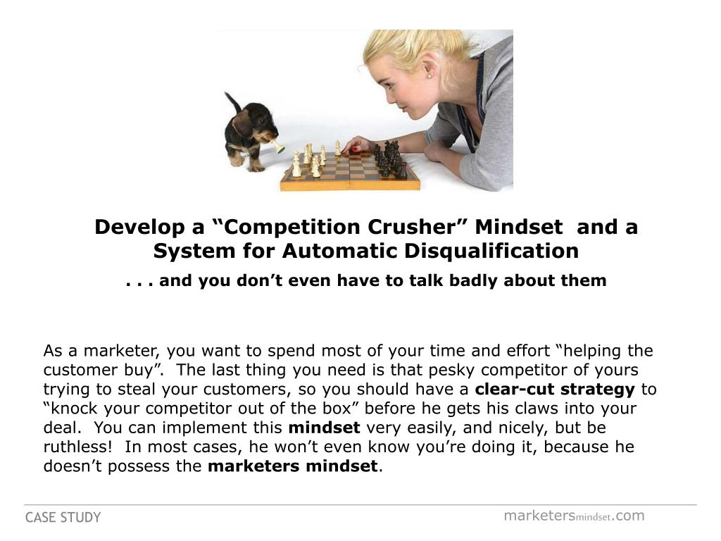 "Develop a ""Competition Crusher"" Mindset  and a"