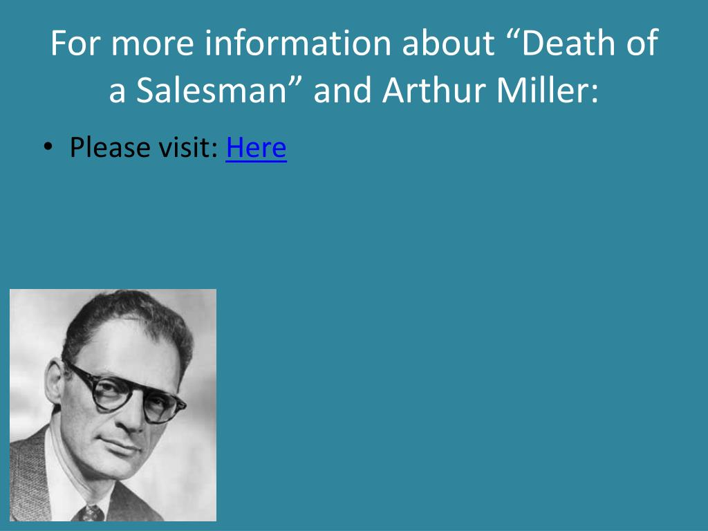 "For more information about ""Death of a Salesman"" and Arthur Miller:"