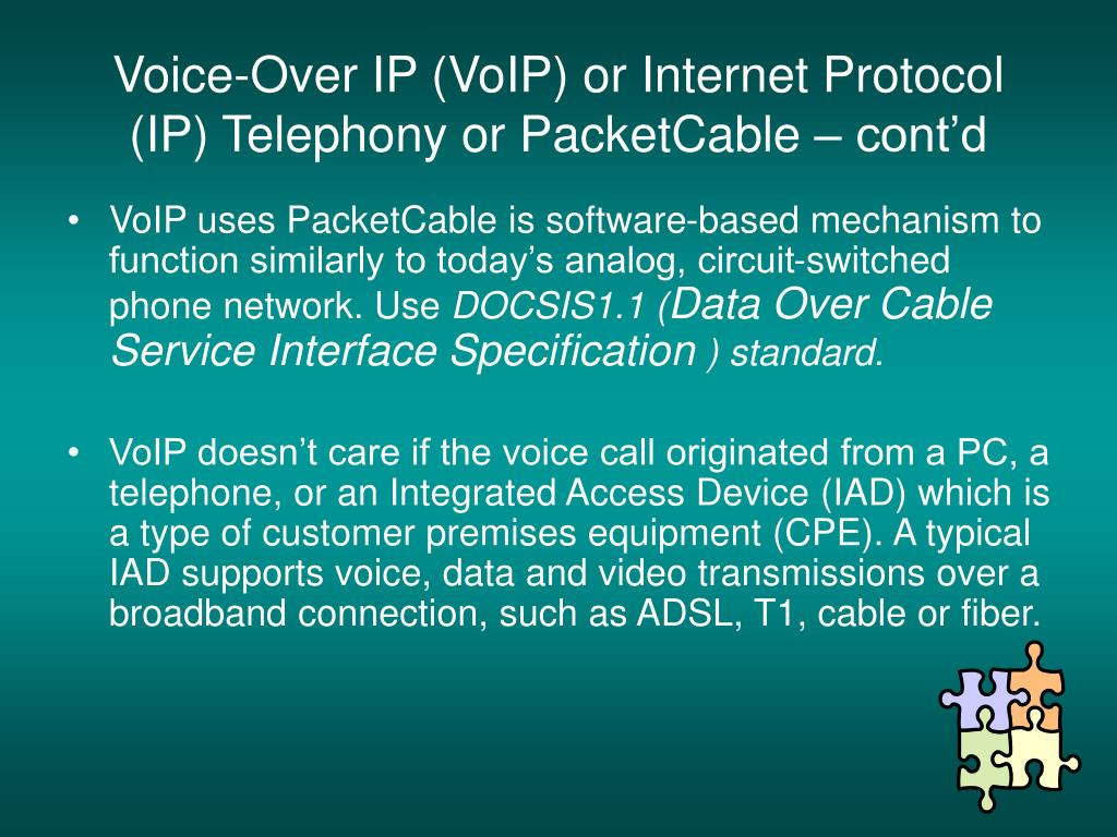 Voice-Over IP (VoIP) or Internet Protocol (IP) Telephony or PacketCable – cont'd