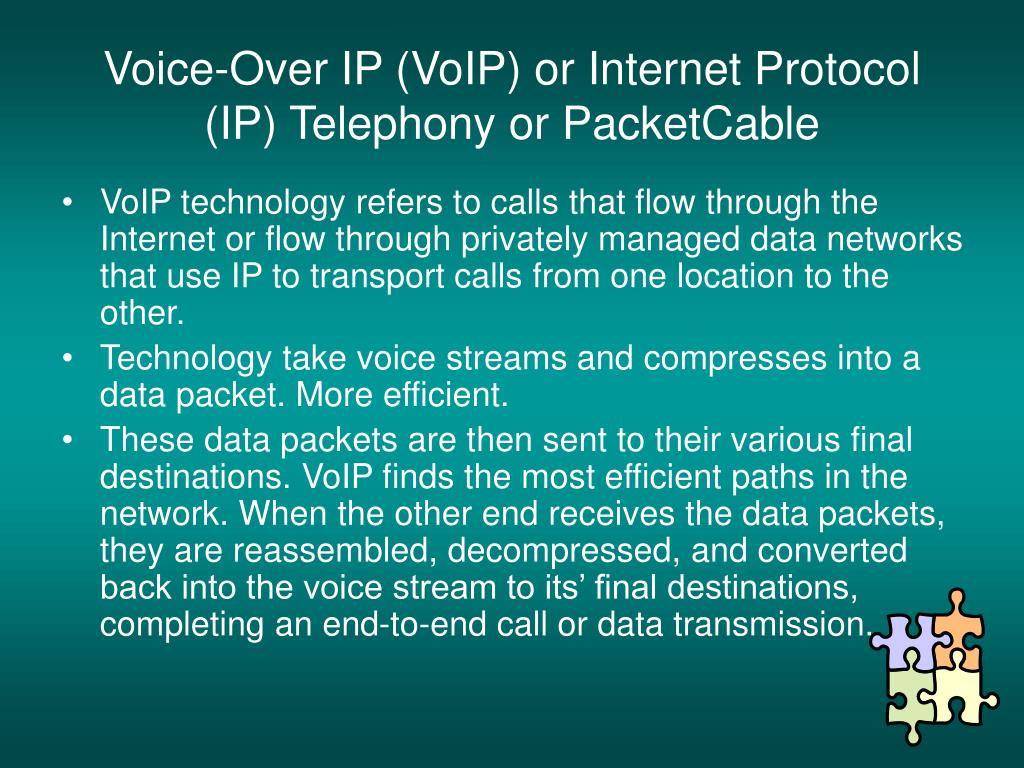 Voice-Over IP (VoIP) or Internet Protocol (IP) Telephony or PacketCable