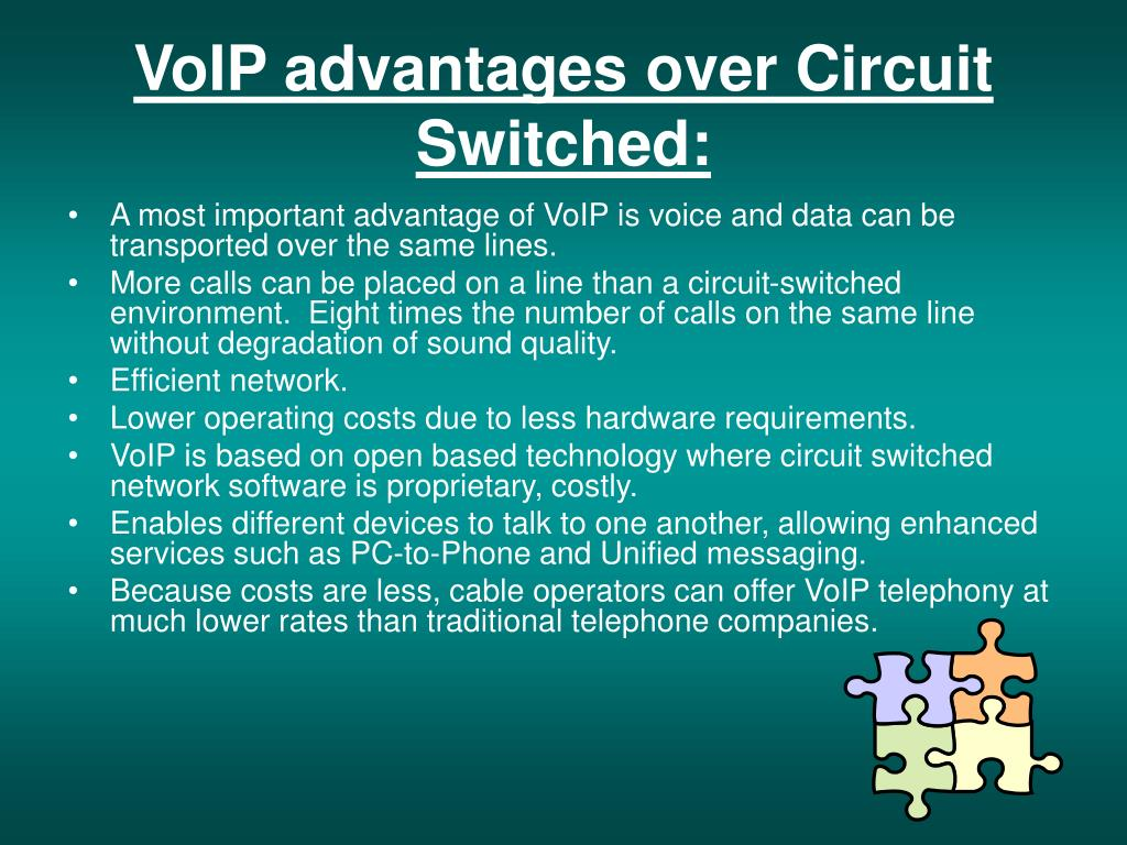 VoIP advantages over Circuit Switched: