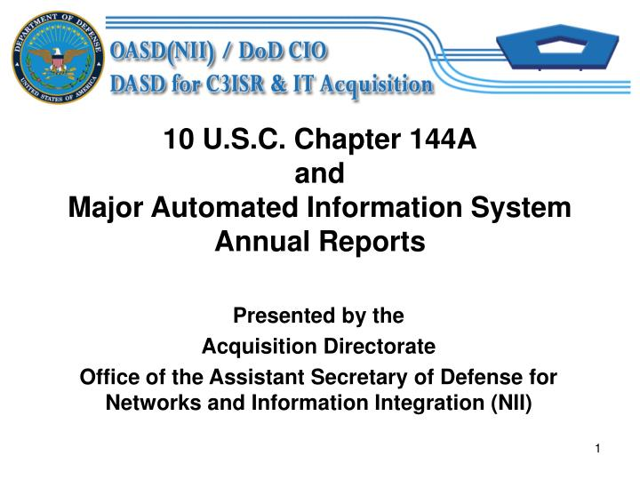 10 u s c chapter 144a and major automated information system annual reports