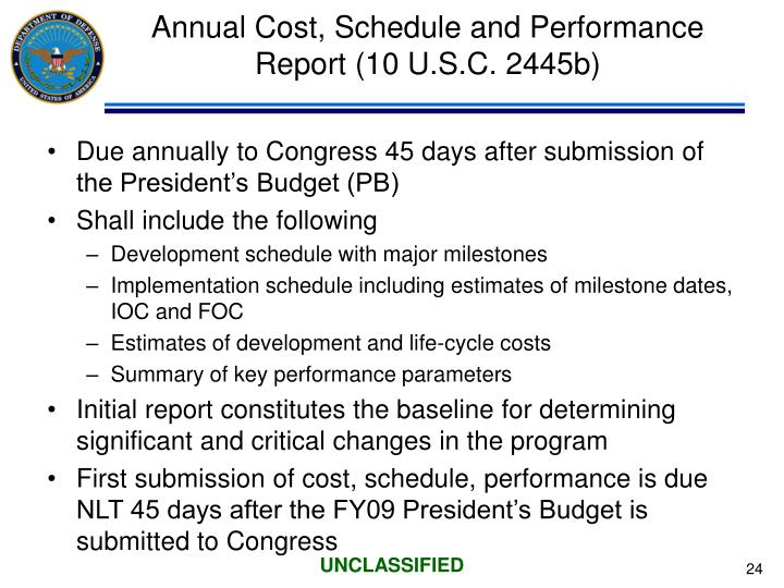 Annual Cost, Schedule and Performance Report (10 U.S.C. 2445b)