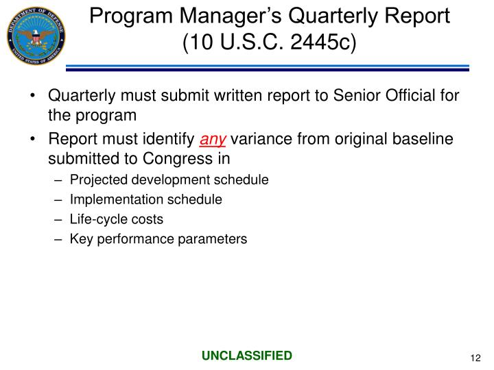 Program Manager's Quarterly Report (10 U.S.C. 2445c)