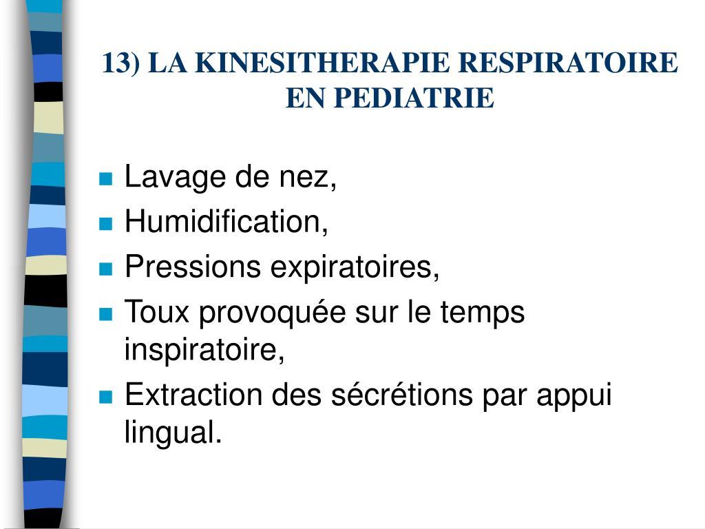 13) LA KINESITHERAPIE RESPIRATOIRE EN PEDIATRIE