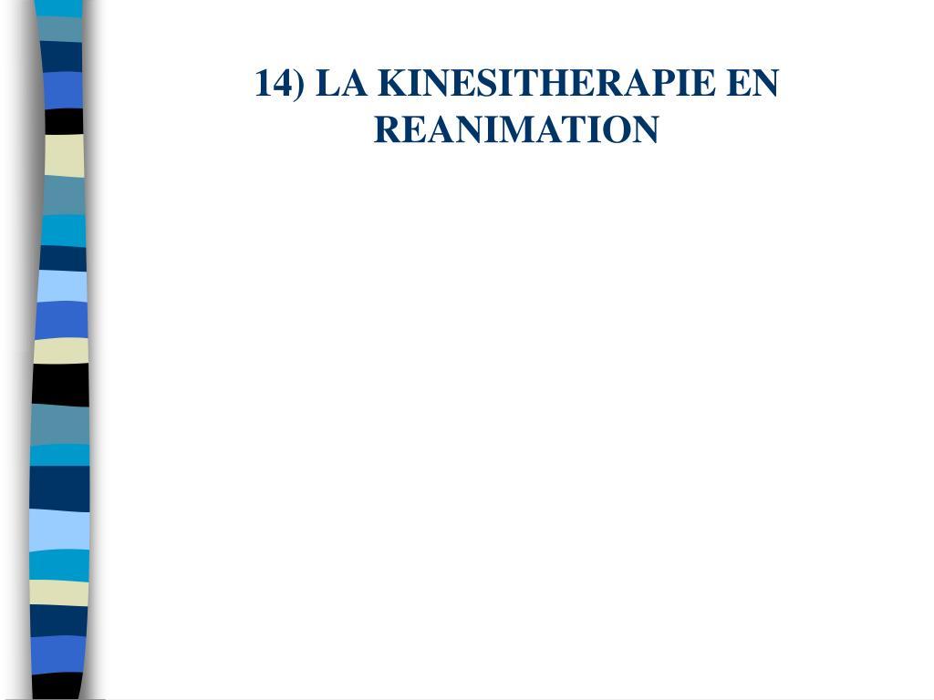 14) LA KINESITHERAPIE EN REANIMATION