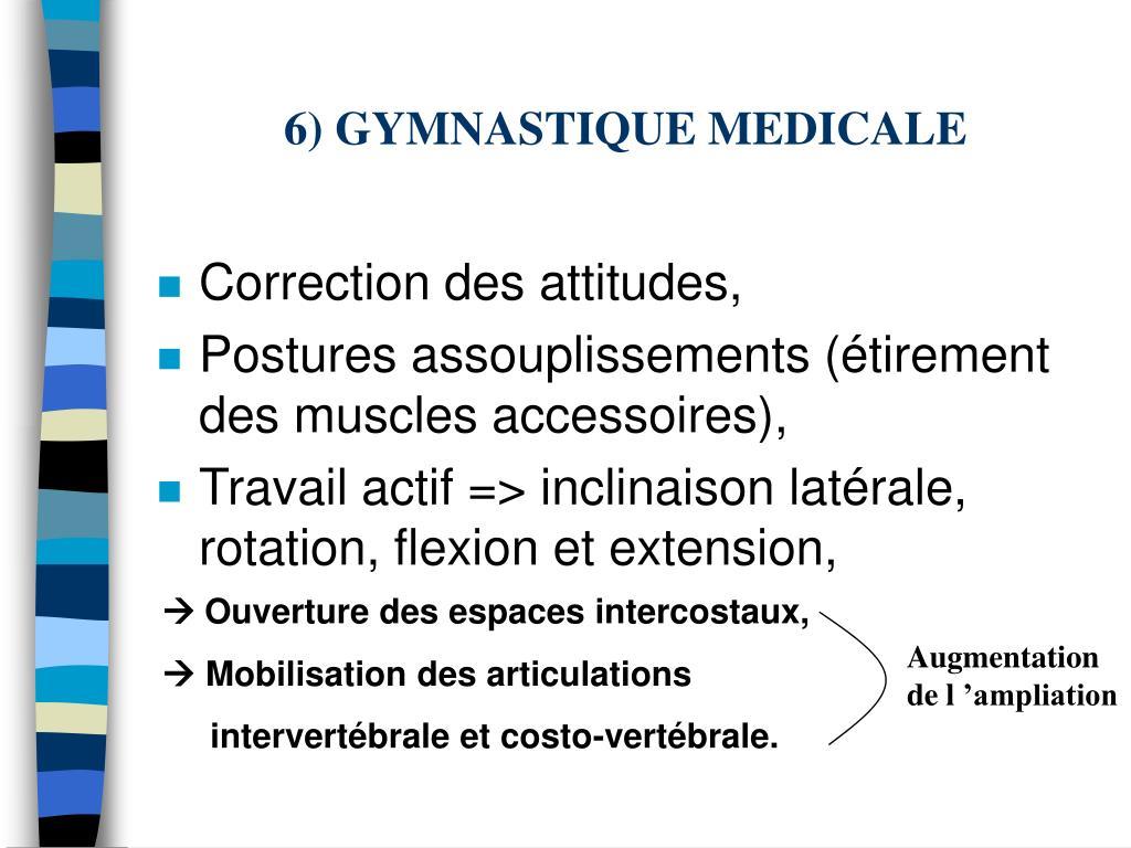 6) GYMNASTIQUE MEDICALE