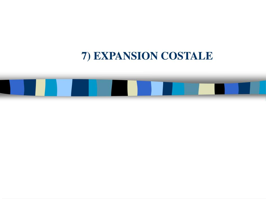 7) EXPANSION COSTALE
