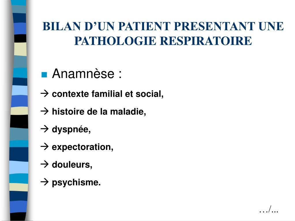 BILAN D'UN PATIENT PRESENTANT UNE PATHOLOGIE RESPIRATOIRE