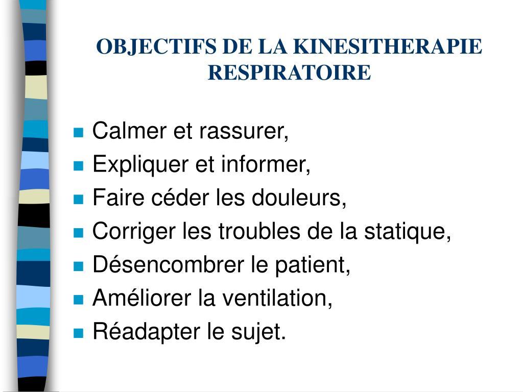 OBJECTIFS DE LA KINESITHERAPIE RESPIRATOIRE