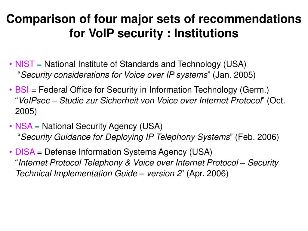 Comparison of four major sets of recommendations for VoIP security : Institutions