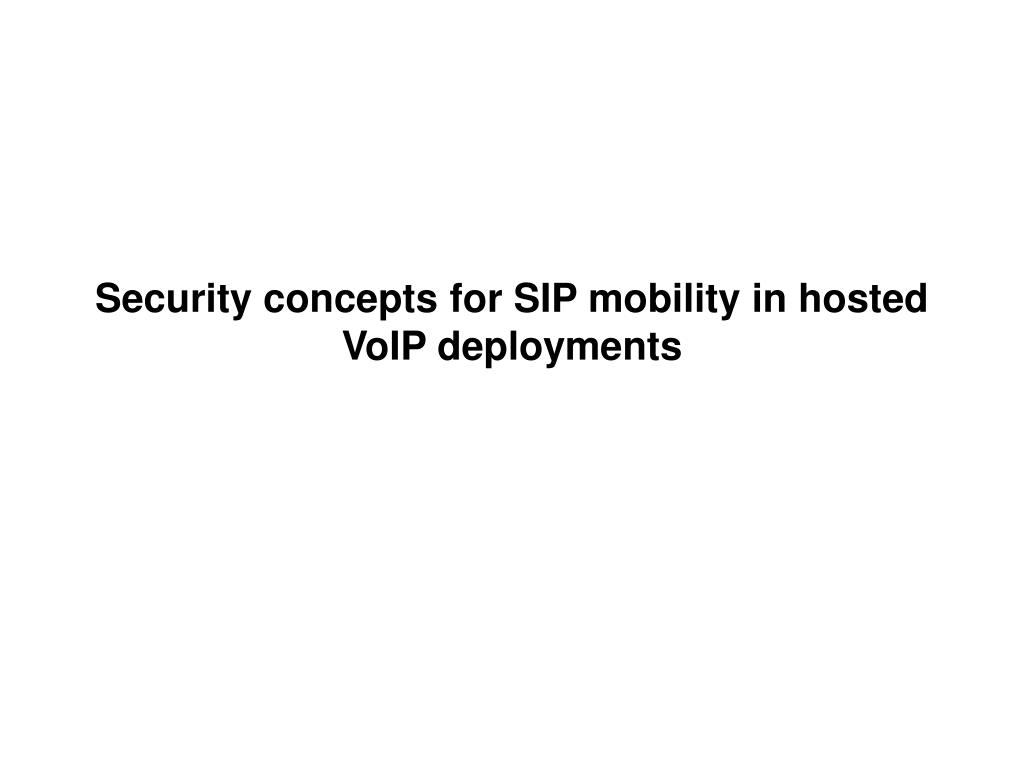 Security concepts for SIP mobility in hosted VoIP deployments