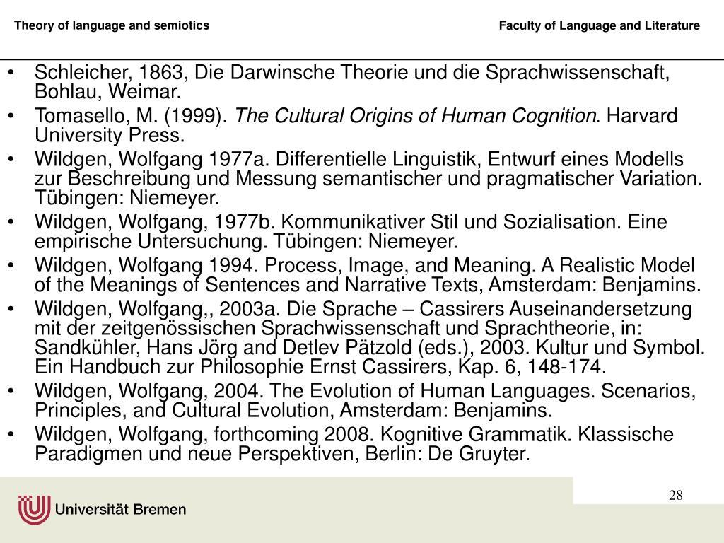 Schleicher, 1863, Die Darwinsche Theorie und die Sprachwissenschaft, Bohlau, Weimar.