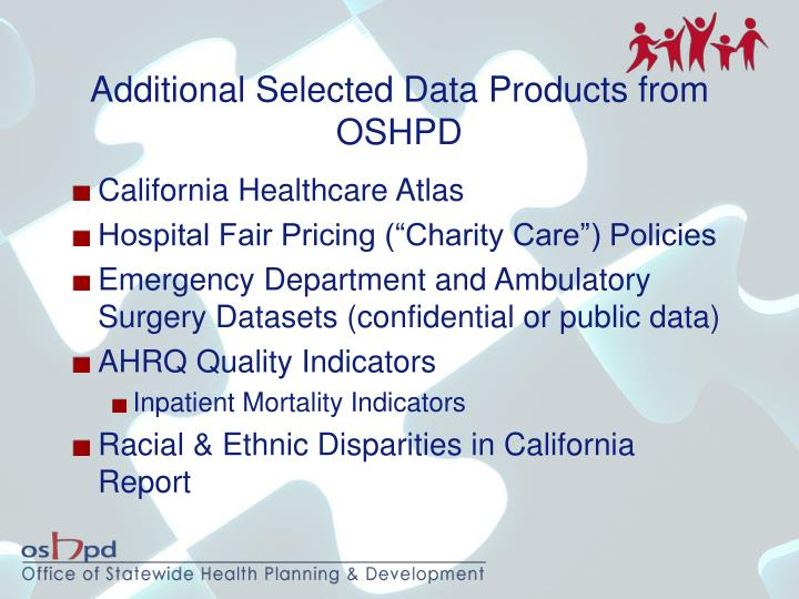 Additional Selected Data Products from OSHPD