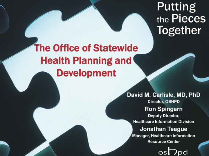 The Office of Statewide Health Planning and Development