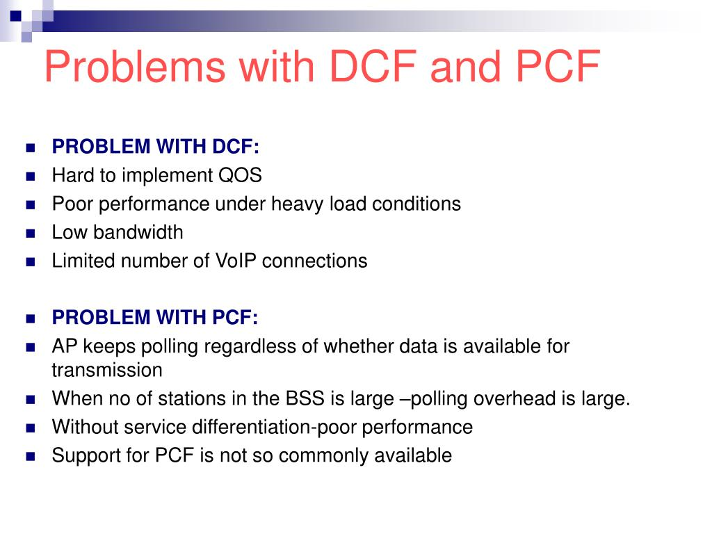 Problems with DCF and PCF