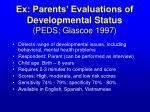 ex parents evaluations of developmental status peds glascoe 1997