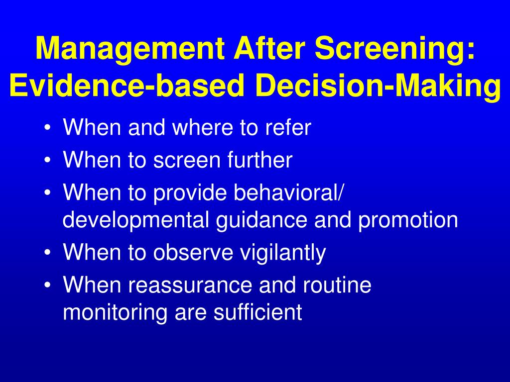 Management After Screening: Evidence-based Decision-Making
