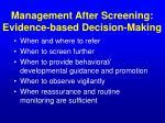 management after screening evidence based decision making