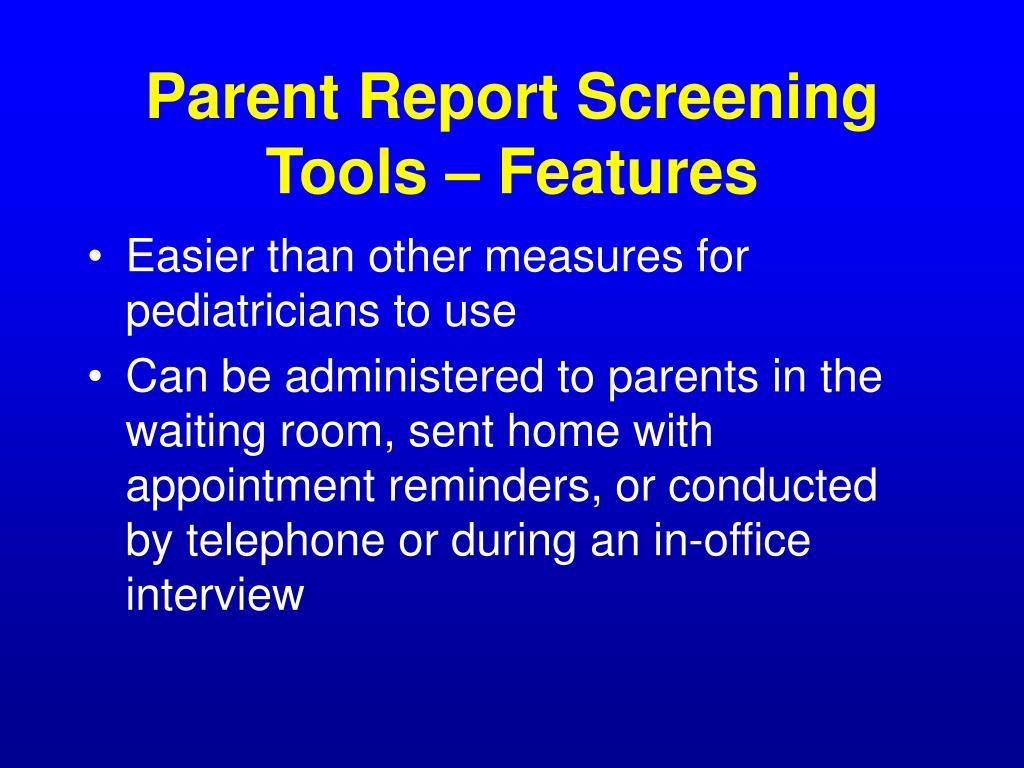 Parent Report Screening Tools – Features