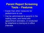 parent report screening tools features