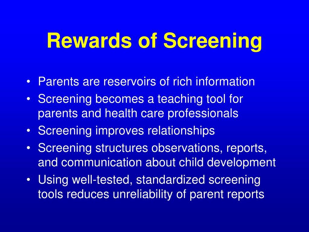 Rewards of Screening
