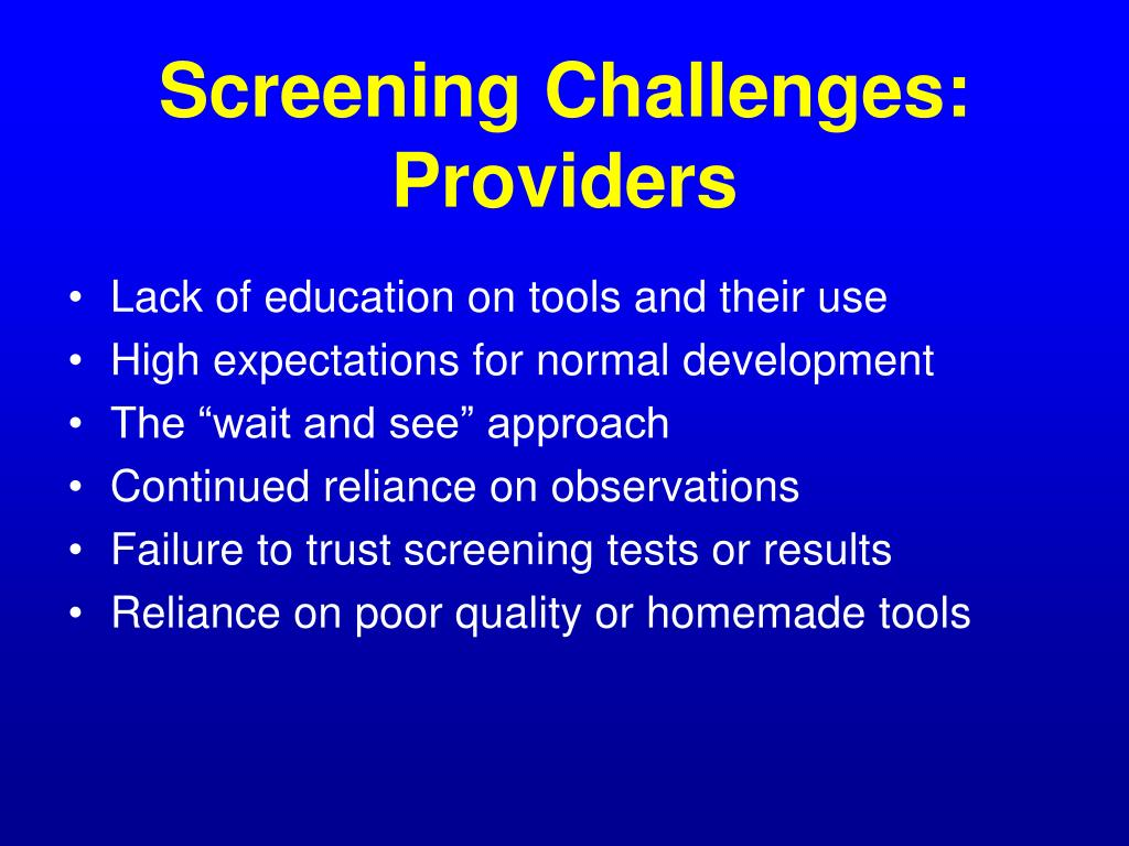 Screening Challenges: Providers