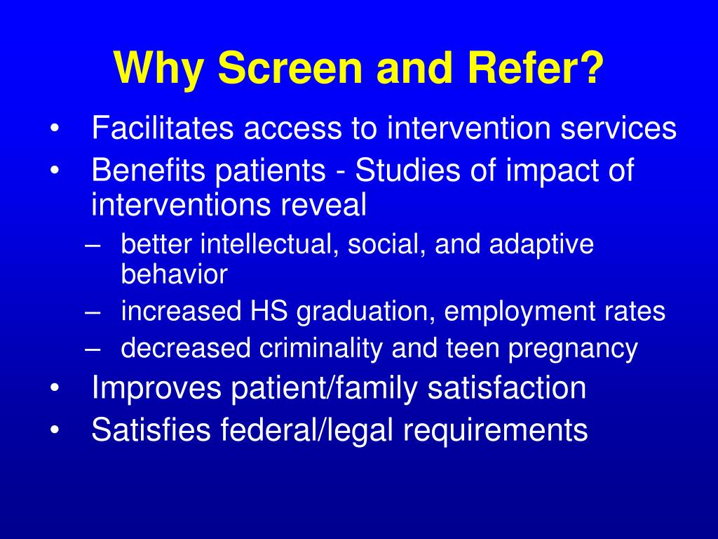 Why Screen and Refer?
