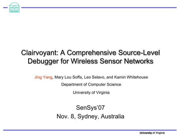 Clairvoyant a comprehensive source level debugger for wireless sensor networks