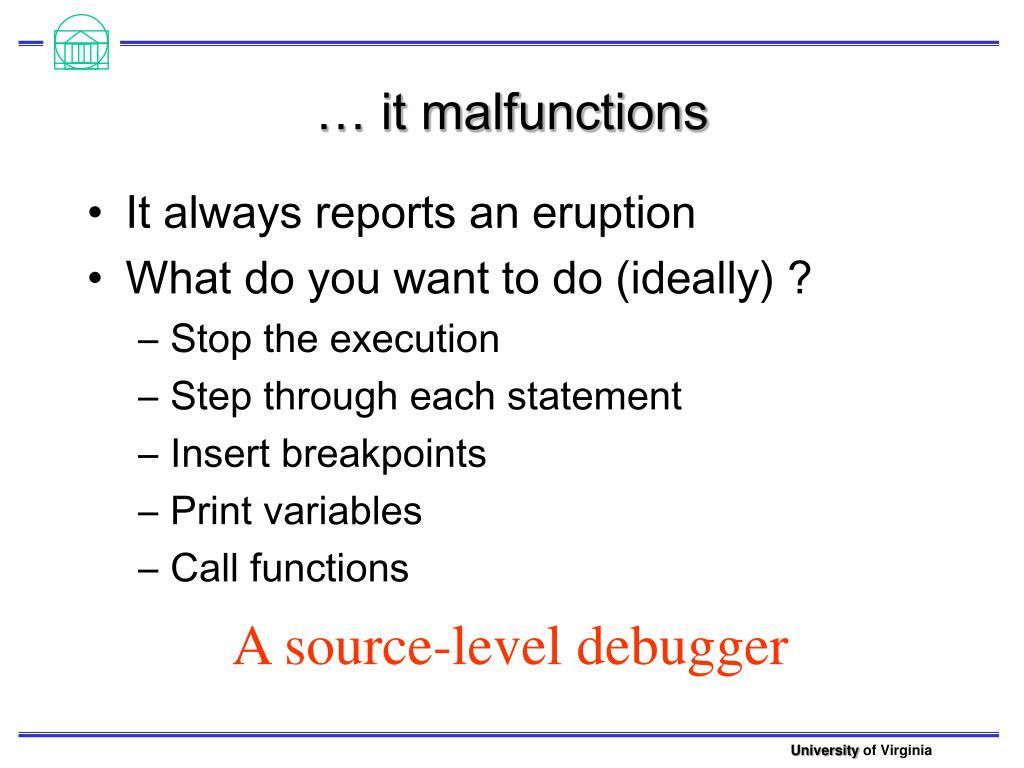 … it malfunctions