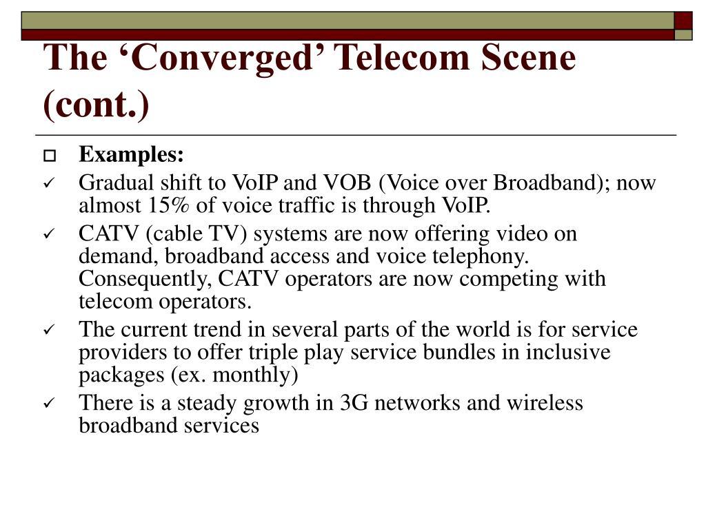 The 'Converged' Telecom Scene (cont.)